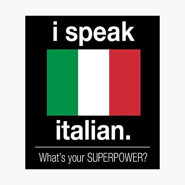 i speak italian Photographic Print