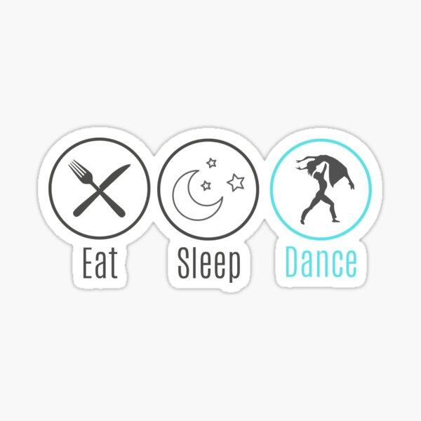 Eat | Sleep | Dance  Sticker