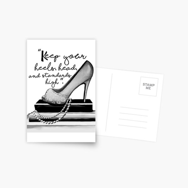 Keep Your Heels, Head, & Standards High  Postcard