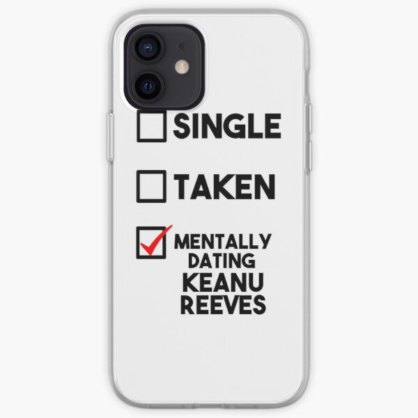 Mentally Dating Keanu Reeves iPhone Soft Case