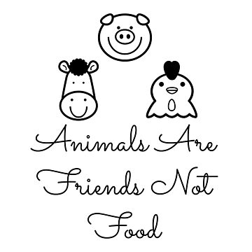 Animals Are Friends Not Food by teamhessa