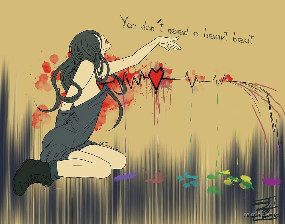 """""""Don't Need a Heart Beat"""" by Bianca Loran"""