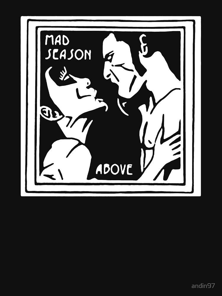 New Hot Mad Season Rock Band Above Grunge Cool | Unisex T-Shirt