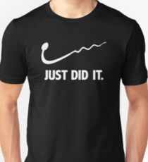 JUST DID IT FUNNY PRINTED Unisex T-Shirt