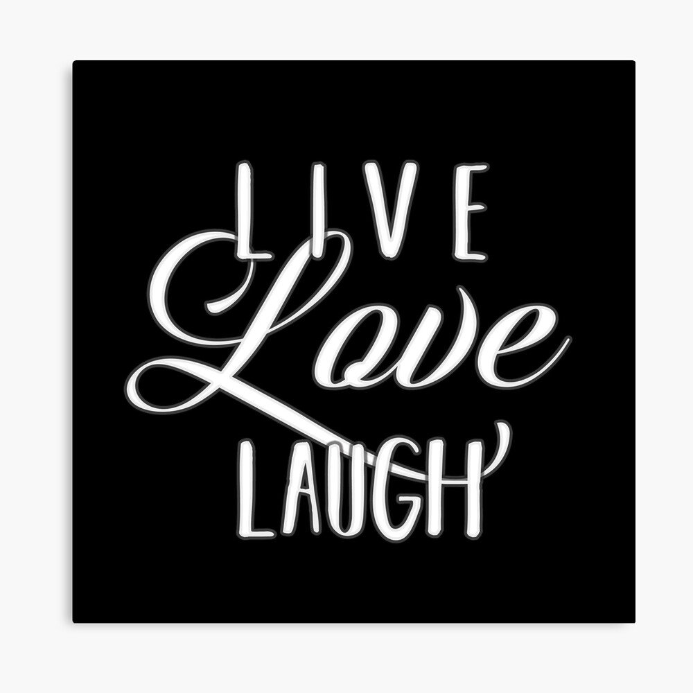 Live Laugh Love Quote Inspiring Words For Life Text Only On Black Background Feminine Script Curvy Text Lll Photographic Print By Iresist Redbubble