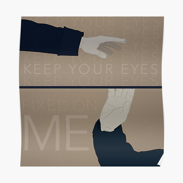 Keep Your Eyes Fixed On Me Poster