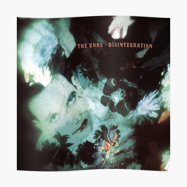 The Cure Disintegration Poster