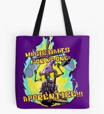 Magic Waits for No One! Tote Bag