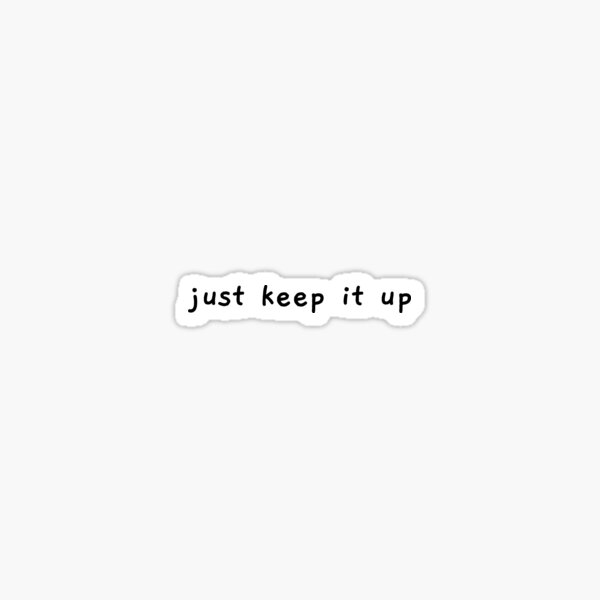 "ATEEZ Sunrise Lyrics ""Just Keep It Up"" (Black) Sticker"