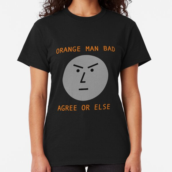 NPC Orange Man Bad Classic T-Shirt