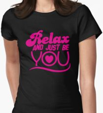 RELAX and just be YOU! with heart Womens Fitted T-Shirt