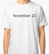 November 22 Classic T-Shirt