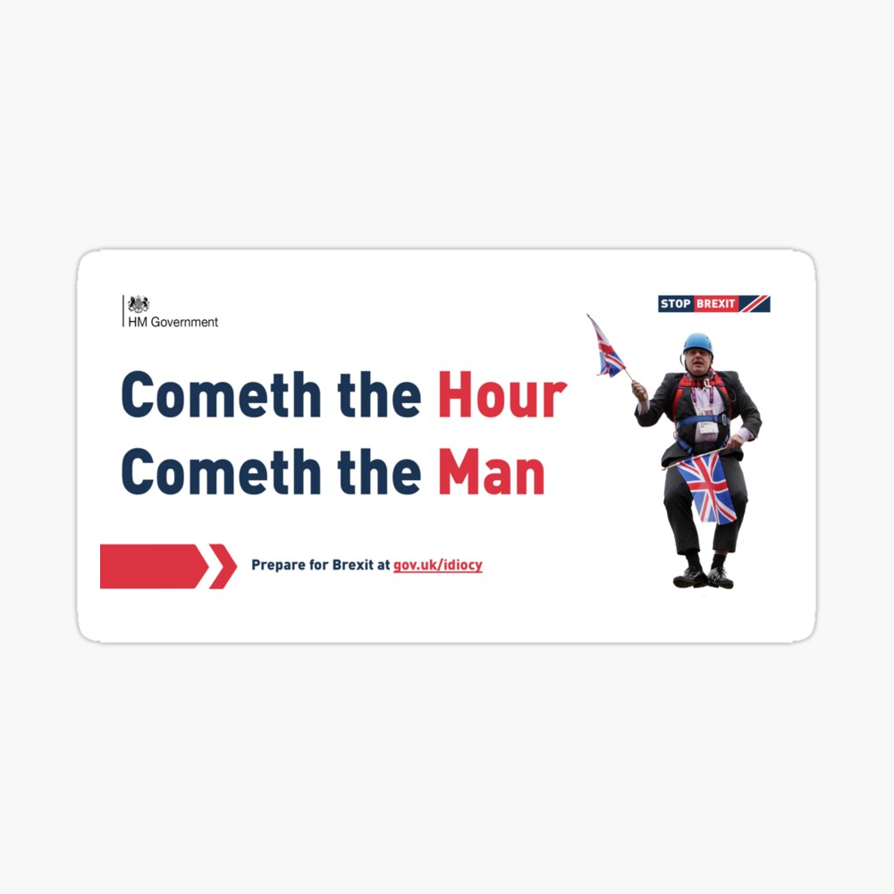 Get Ready For Brexit Spoof Cometh The Hour Cometh The Man Art Board Print By Madra Redbubble