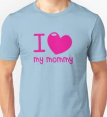 I LOVE (Heart) my MOMMY! cute mothers day shirt T-Shirt