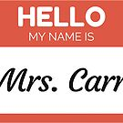 « Hello My Name Is Mrs Carr - Family Name Surname Carr» de Bontini