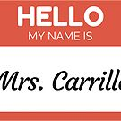 « Hello My Name Is Mrs Carrillo - Family Name Surname Carrillo» de Bontini