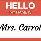 « Hello My Name Is Mrs Carroll - Family Name Surname Carroll» de Bontini