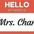 « Hello My Name Is Mrs Chan - Family Name Surname Chan» de Bontini