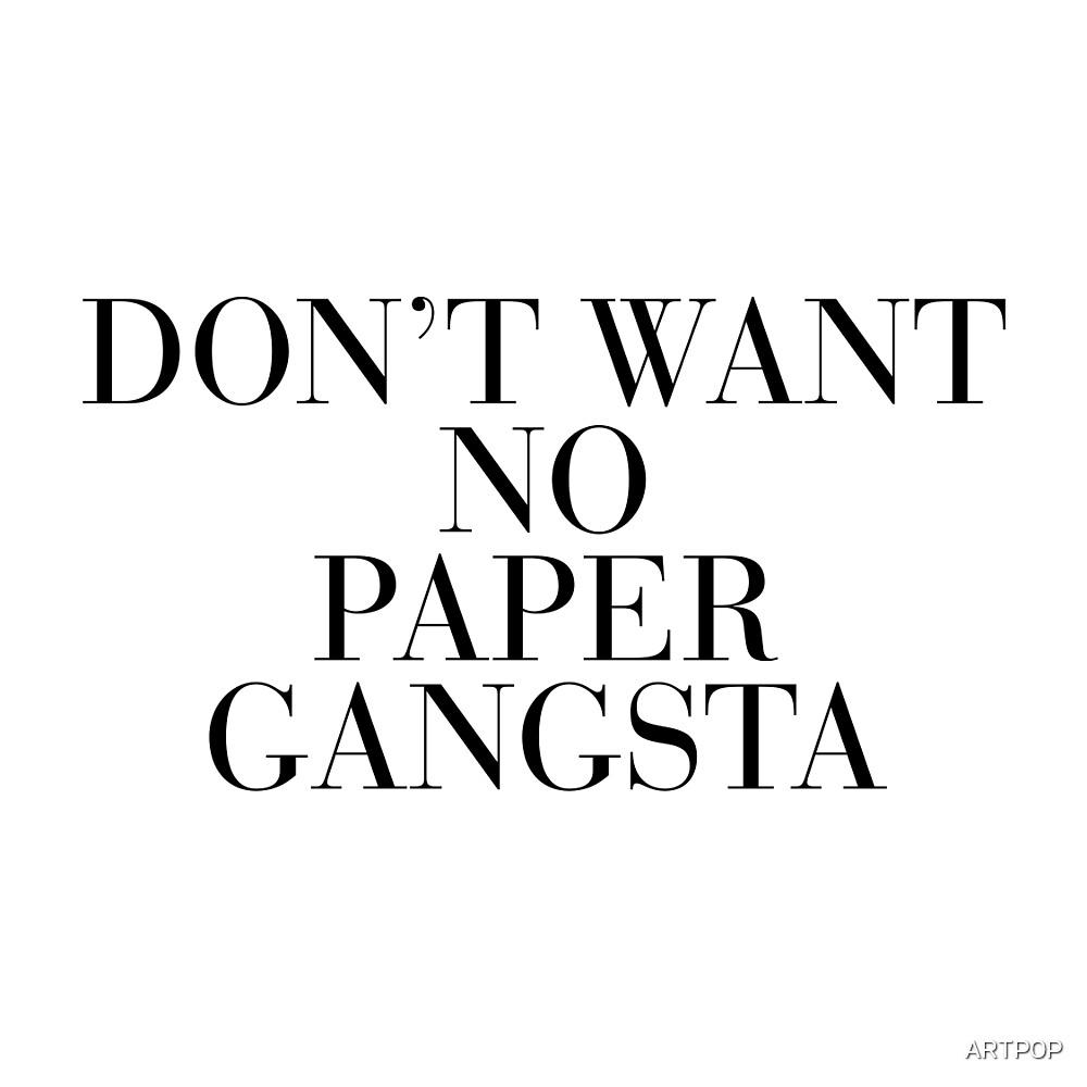 Paper Gangsta by ARTP0P