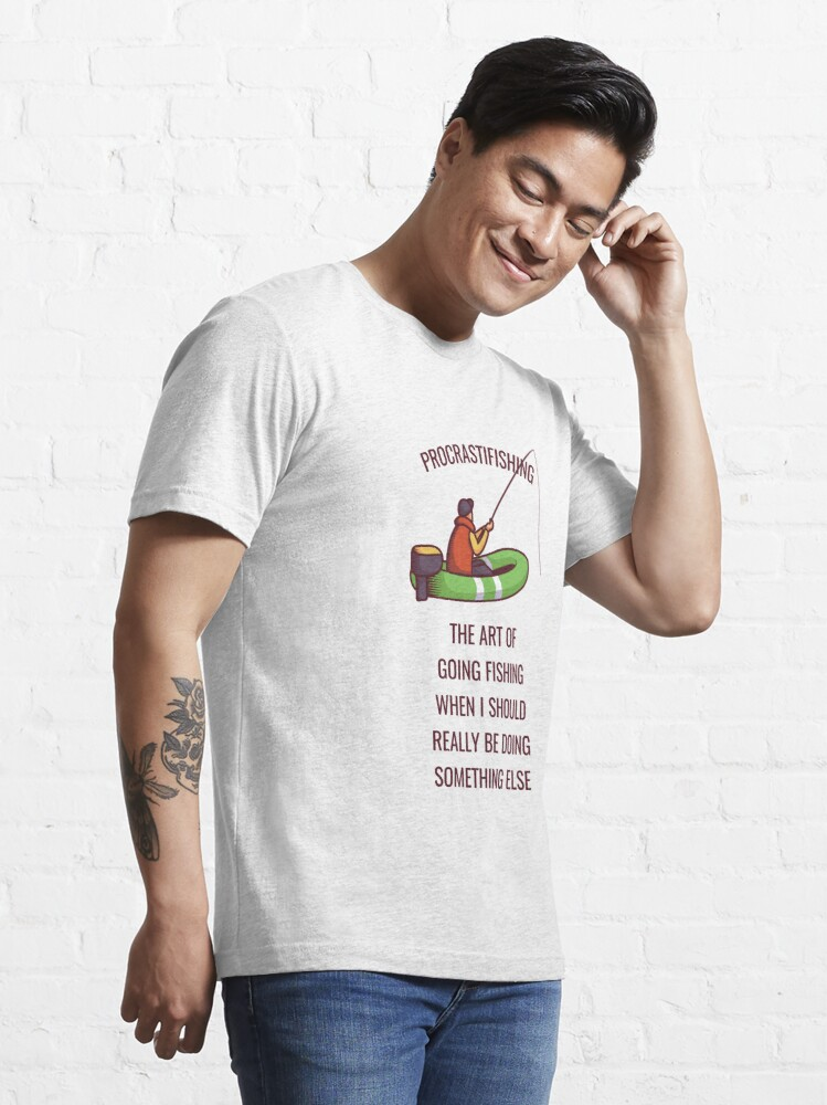 Alternate view of Procrastifishing - The Art Of Fishing - Funny Fishing Essential T-Shirt