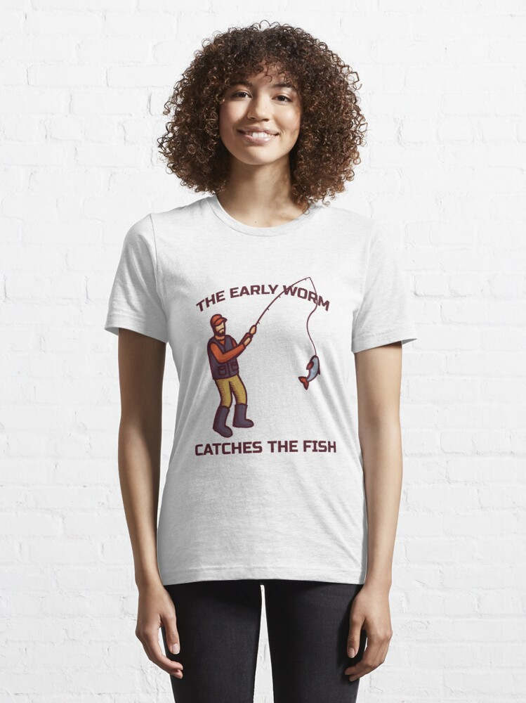 Alternate view of The Early Worm Catches The Fish - Funny Fishing Essential T-Shirt