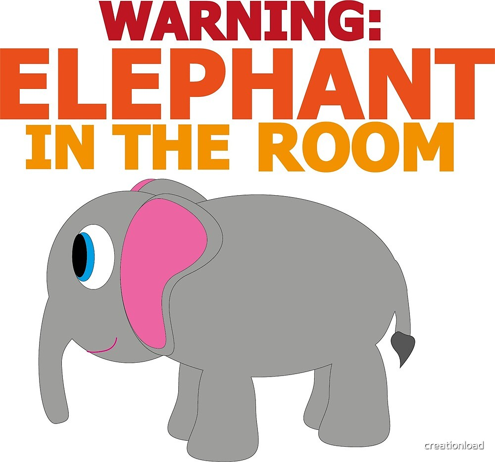 Warning Elephant In The Room by creationload