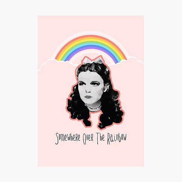 Dorothy //over the rainbow Photographic Print