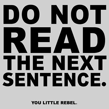 Do Not Read The Next Sentence - You Little Rebel by TheRents