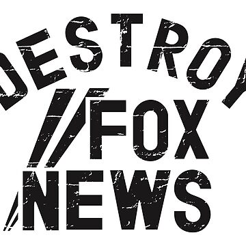 Destroy Fox News by TheRents