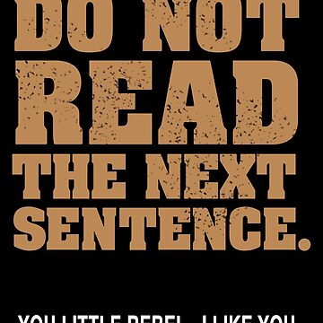 Do Not Read The Next Sentence - You Little Rebel I Like You by TheRents