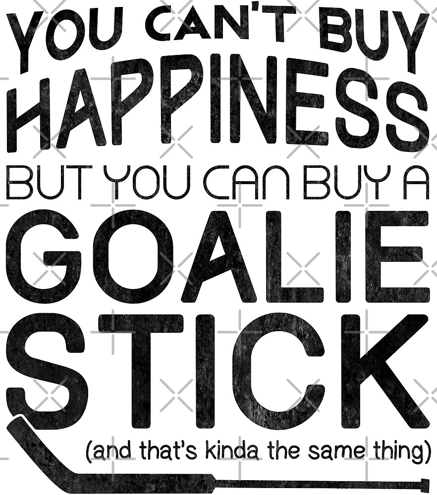 Hockey Goalie Quote You Cant Buy Happiness By Gamefacegear