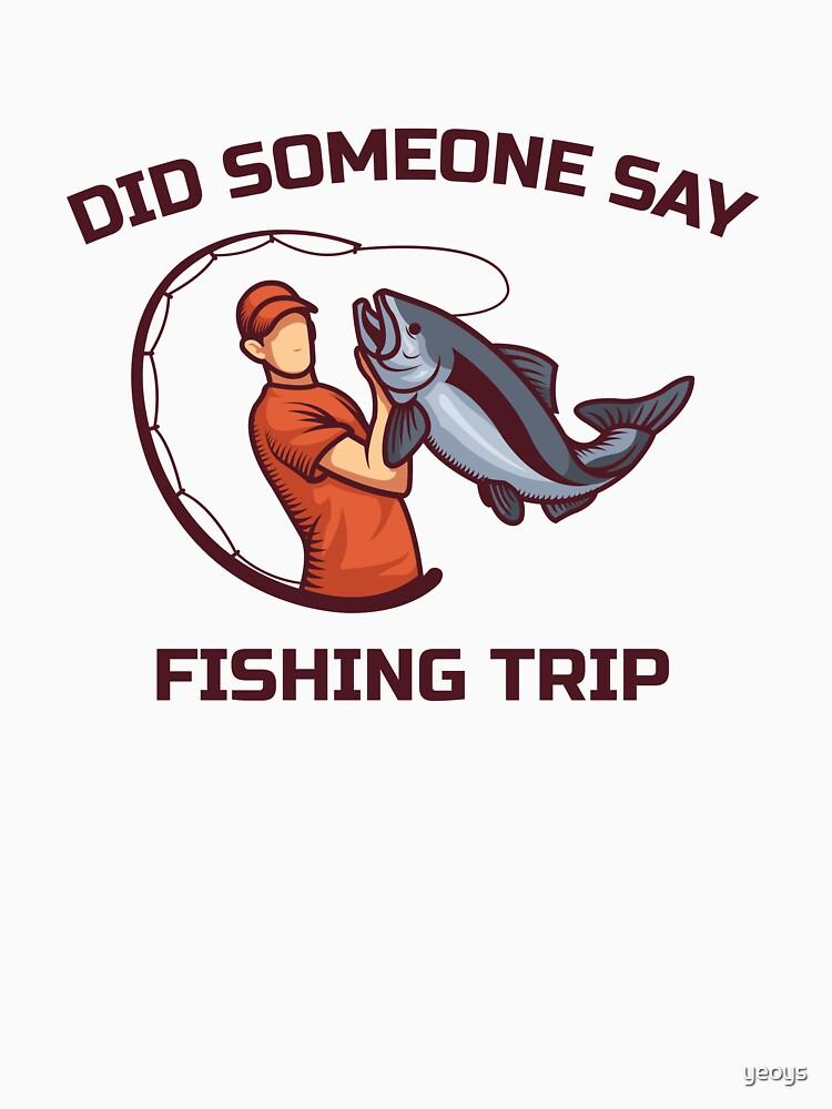 Lake & River Fishing - Did Someone Say Fishing Trip by yeoys