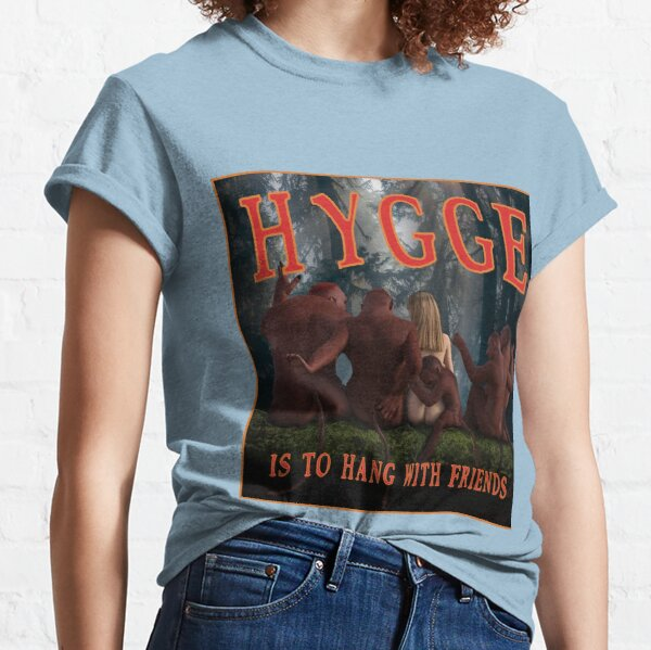 Hygge is to hang with friends Classic T-Shirt