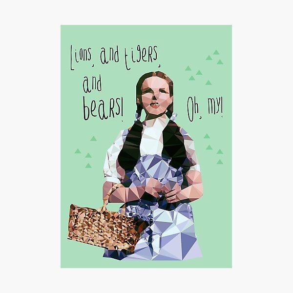 Dorothy //oh my! Photographic Print