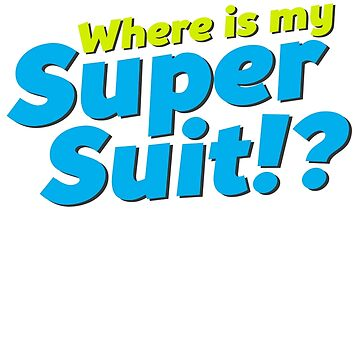 Where is my Super Suit!? by 1995