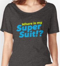 Where is my Super Suit!? Women's Relaxed Fit T-Shirt