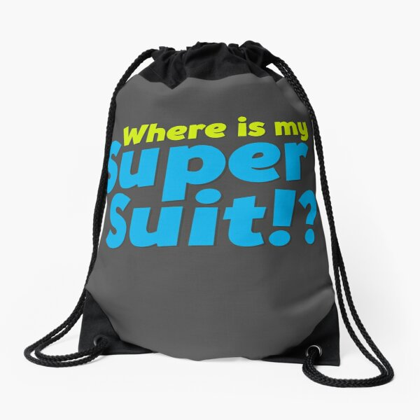 Where is my Super Suit!? Drawstring Bag