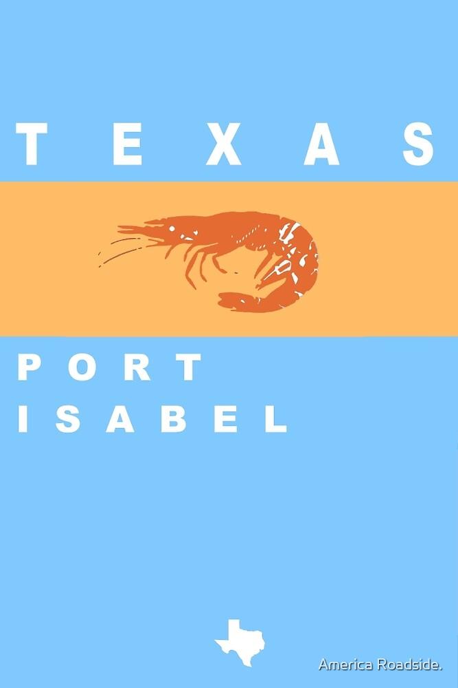 Port Isabel  by America Roadside.