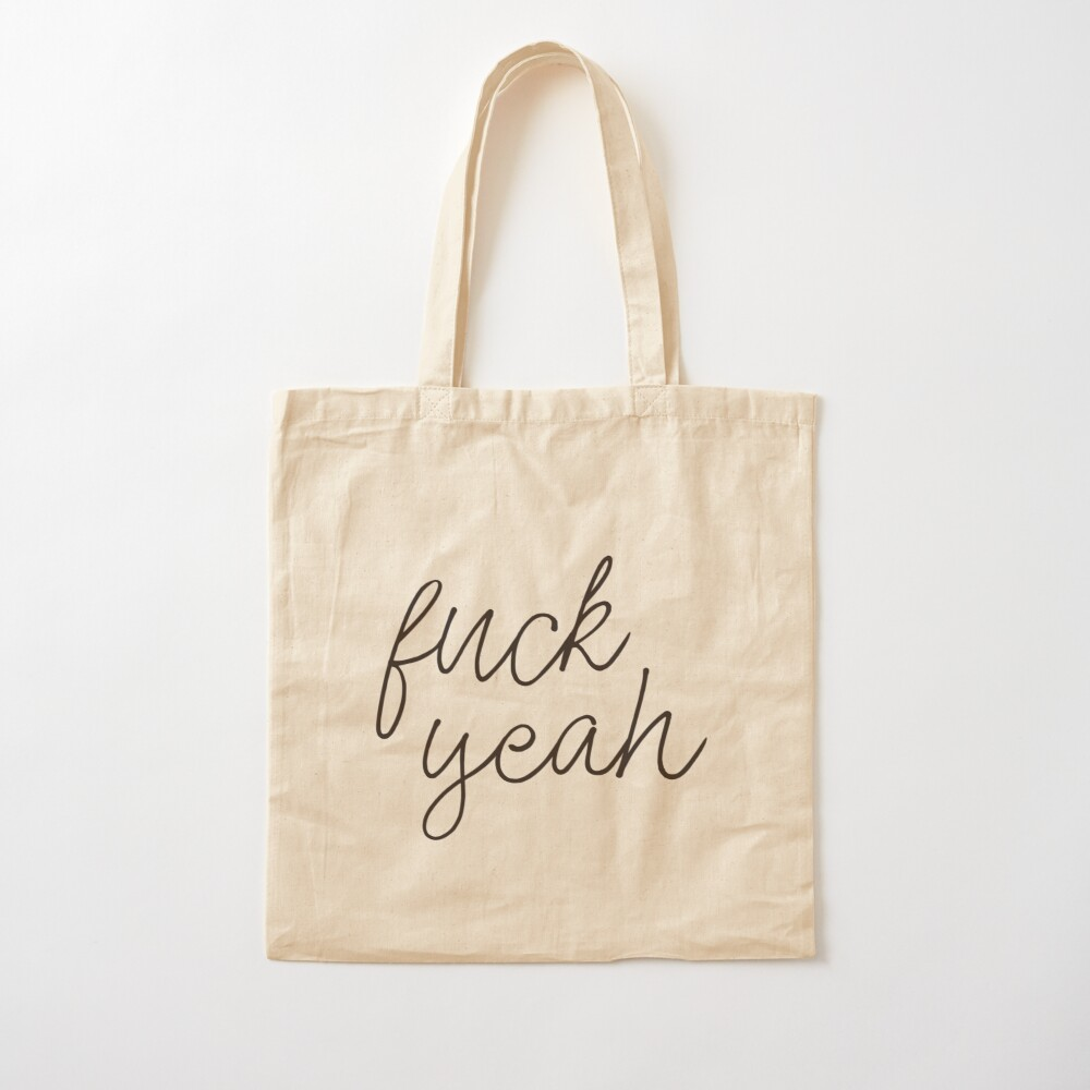 F*ck Yeah Cotton Tote Bag