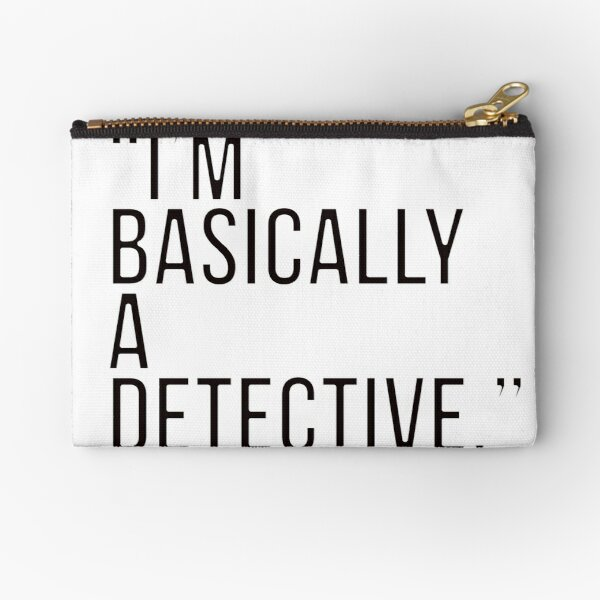 i am basically a detective  Zipper Pouch