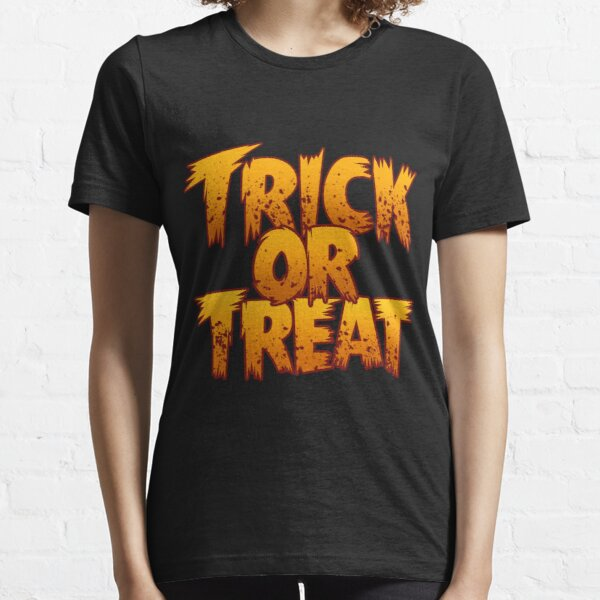 Trick Or Treat! Essential T-Shirt
