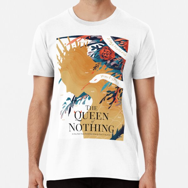 The Queen of Nothing Premium T-Shirt
