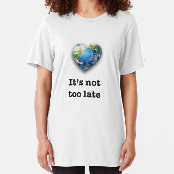 It's not too late (black text) - climate change Slim Fit T-Shirt