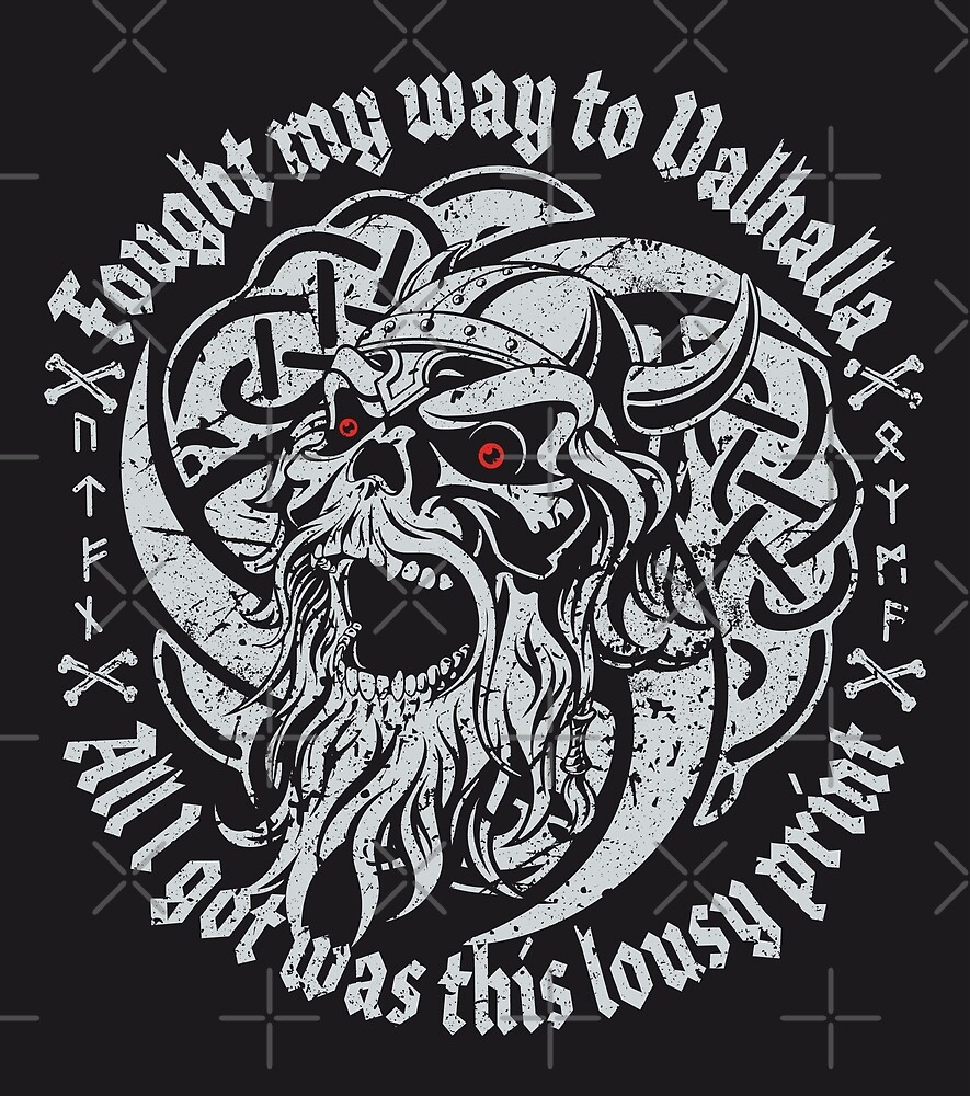 Viking Norse Quote Quot Fought My Way To Valhalla And All I