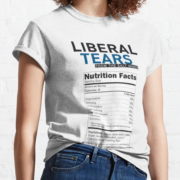 SPECIAL funny Liberal/Democrat Tears From the Salt Mines Logo with parody supplement facts - HD Online Store Classic T-Shirt