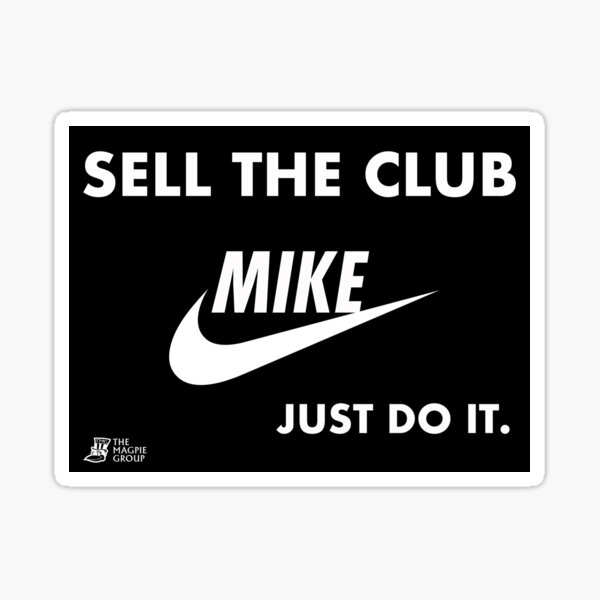 Sell the club mike just do it Sticker
