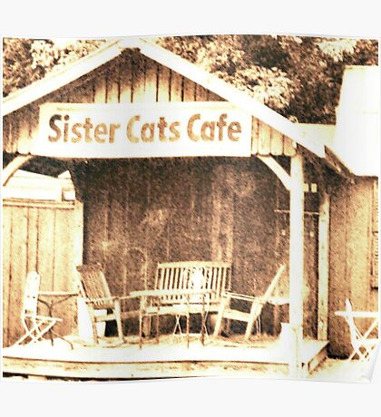 """""""Sister Cats Cafe""""... prints and products Poster"""