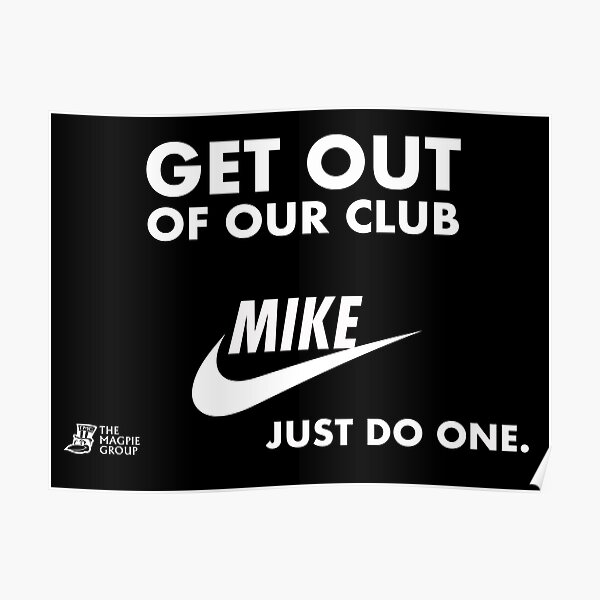 Get out of our club , mike just do one Poster
