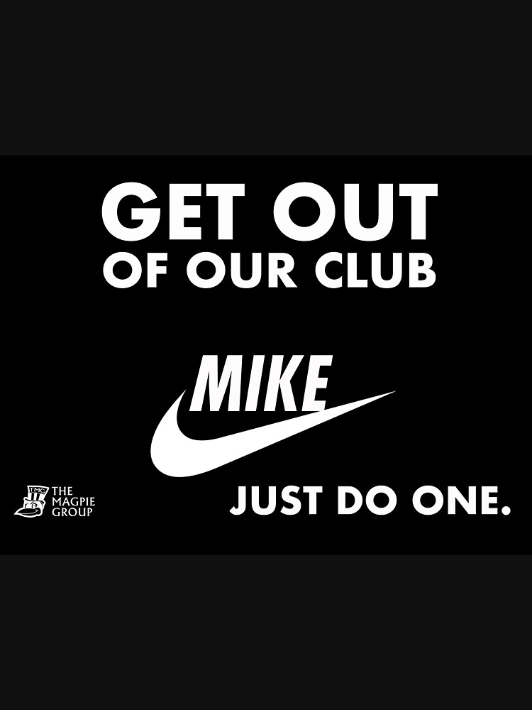 Get out of our club , mike just do one by TheMagpieGroup