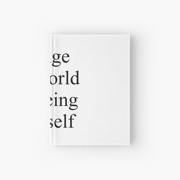 Change the world by being yourself Hardcover Journal